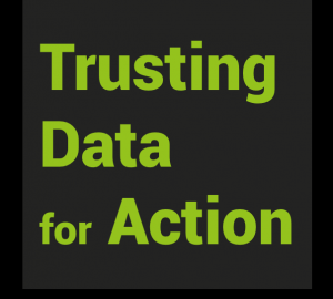 Trusting Data for Action