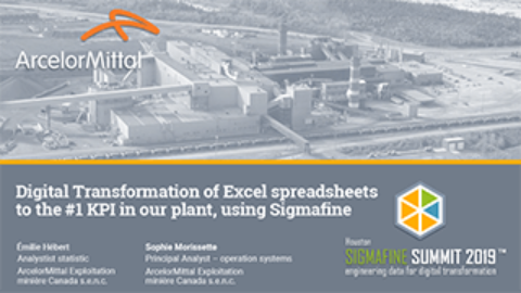ArcelorMittal: Digital Transformation of Excel spreadsheets to the #1 KPI in our plant, using Sigmafine