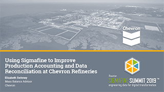 Using Sigmafine to Improve Production Accounting and Data Reconciliation at Chevron Refineries