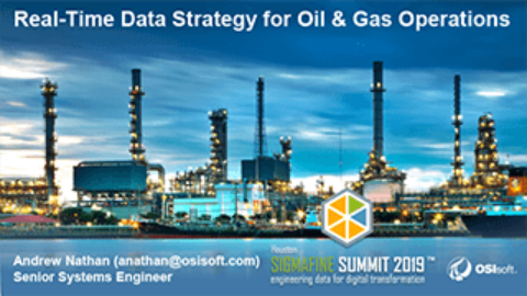 OSIsoft: Real-Time Data Strategy for Advanced Oil & Gas Operations– Houston