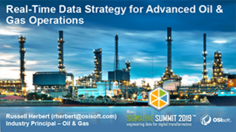 OSIsoft: Real-Time Data Strategy for Advanced Oil & Gas Operations– Milan