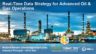OSIsoft: Real-Time Data Strategy for Advanced Oil & Gas Operations - Milan