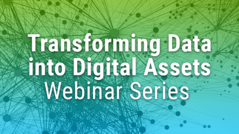 Transforming Data into Digital Assets Webinar Series